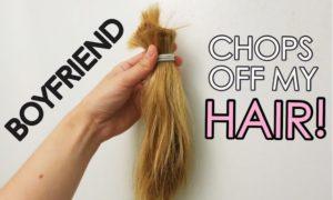 BOYFRIEND CHOPS OFF MY HAIR!